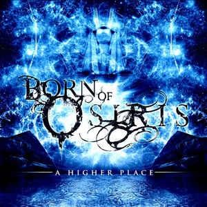 <i>A Higher Place</i> 2009 studio album by Born of Osiris