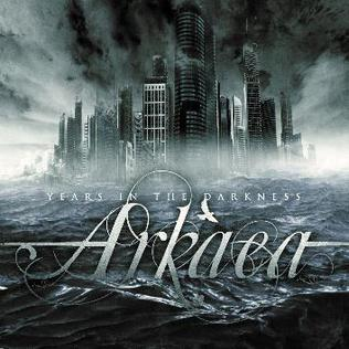 <i>Years in the Darkness</i> 2009 studio album by Arkaea