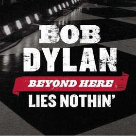 Beyond Here Lies Nothin 2009 song by Bob Dylan