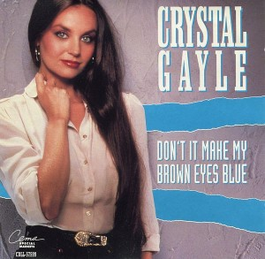 Dont It Make My Brown Eyes Blue 1977 single by Crystal Gayle