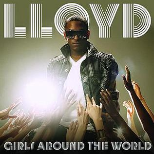 Girls Around the World 2008 single by Lil Wayne and Lloyd