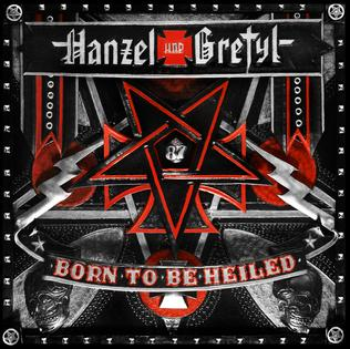 <i>Born to Be Heiled</i> 2012 studio album by Hanzel und Gretyl