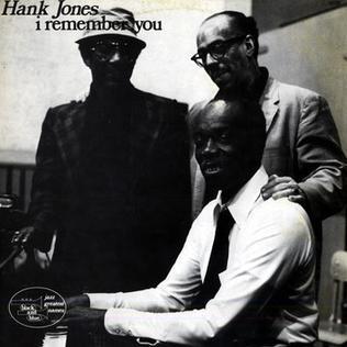 <i>I Remember You</i> (Hank Jones album) 1977 studio album by Hank Jones