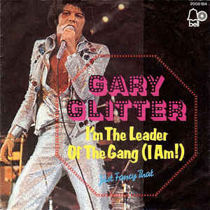 Im the Leader of the Gang (I Am) 1973 single by Gary Glitter