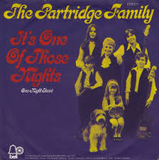 Its One of Those Nights (Yes Love) 1971 single by The Partridge Family
