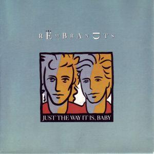 Titelbild des Gesangs Just the Way It Is, Baby von The Rembrandts