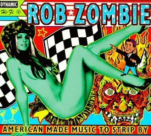 <i>American Made Music to Strip By</i> 1999 remix album by Rob Zombie