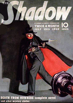 """Who knows what evil lurks in the hearts of men?"" The Shadow as depicted on the cover of the July 15, 1939, issue of The Shadow Magazine. The story, ""Death from Nowhere"", was one of the magazine plots adapted for the legendary radio drama. Shadow Death From Nowhere.jpg"