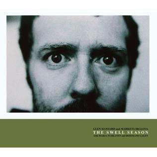 <i>The Swell Season</i> (album) 2006 studio album by Glen Hansard and Markéta Irglová