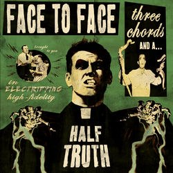 <i>Three Chords and a Half Truth</i> album by Face to Face