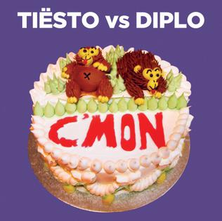 Cmon (Tiësto and Diplo song) 2010 single by Tiësto, Diplo and Busta Rhymes