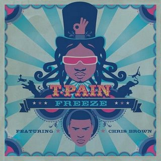 Freeze (T-Pain song) 2008 single by T-Pain featuring Chris Brown