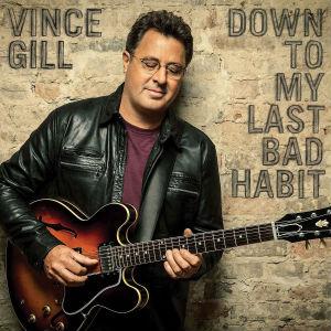<i>Down to My Last Bad Habit</i> 2016 studio album by Vince Gill