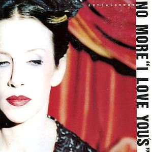 No More I Love You's lyrics by Annie Lennox, 1 meaning ...