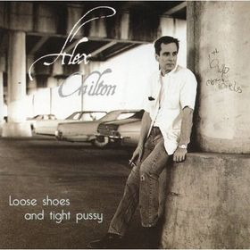 <i>Loose Shoes and Tight Pussy</i> 1999 studio album by Alex Chilton