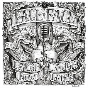 <i>Laugh Now, Laugh Later</i> 2011 studio album by Face to Face