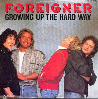 Growing Up the Hard Way 1985 single by Foreigner