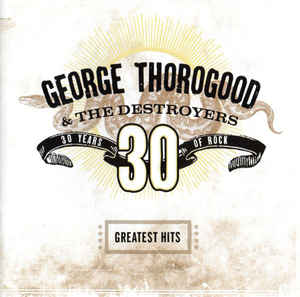 <i>Greatest Hits: 30 Years of Rock</i> compilation album by George Thorogood