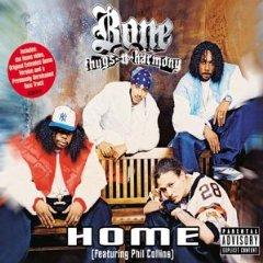 Home (Bone Thugs-n-Harmony song) 2003 single by Bone Thugs-n-Harmony featuring Phil Collins