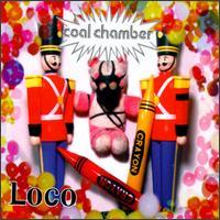 Loco (Coal Chamber song) Coal Chamber song