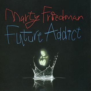 <i>Future Addict</i> album by Marty Friedman