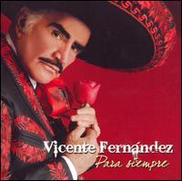 <i>Para Siempre</i> 2007 studio album by Vicente Fernández