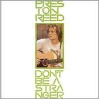 <i>Dont Be a Stranger</i> (Preston Reed album) 1982 studio album by Preston Reed