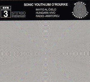 <i>SYR3: Invito al ĉielo</i> 1998 studio album by Sonic Youth/Jim ORourke