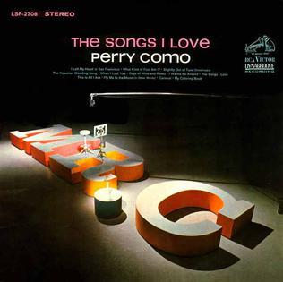 <i>The Songs I Love</i> (album) 1963 studio album by Perry Como