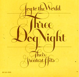 <i>Joy to the World: Their Greatest Hits</i> 1974 greatest hits album by Three Dog Night