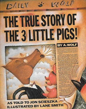 Image result for The True Story of the Three Little Pigs by Jon Scieszka and Lane Smith