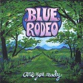 Are You Ready Blue Rodeo Album Wikipedia