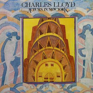 <i>Autumn in New York</i> (Charles Lloyd album) 1979 studio album by Charles Lloyd Quartet
