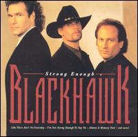 <i>Strong Enough</i> (Blackhawk album) 1995 studio album by Blackhawk