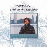 <i>Cold on the Shoulder</i> (Tony Rice album) album by Tony Rice