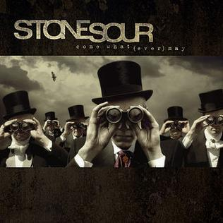 <i>Come What(ever) May</i> 2006 studio album by Stone Sour