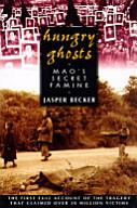<i>Hungry Ghosts: Maos Secret Famine</i> book by Jasper Becker