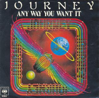 Any Way You Want It 1980 single by Journey