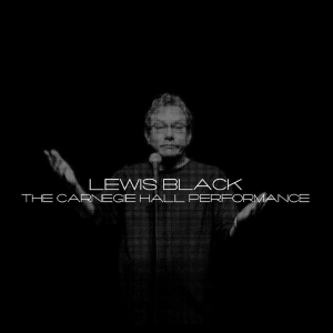 <i>The Carnegie Hall Performance</i> 2006 live album by Lewis Black