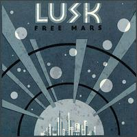 <i>Free Mars</i> 1997 studio album by Lusk