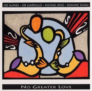 <i>No Greater Love</i> (album) 2000 studio album by Joe McPhee, Joe Giardullo, Michael Bisio and Dominic Duval