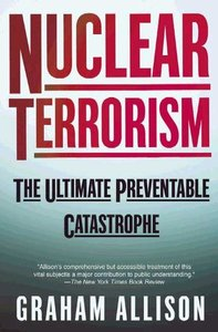 Nuclear Terrorism - The Ultimate Preventable Catastrophe.jpg