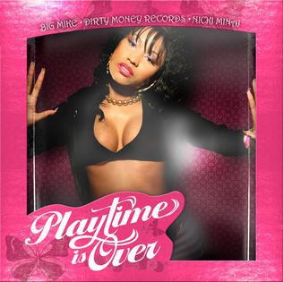 <i>Playtime Is Over</i> (mixtape) 2007 mixtape by Nicki Minaj