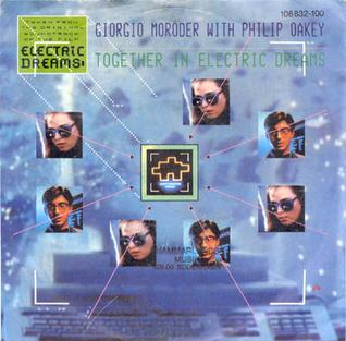<i>Together in Electric Dreams</i> 1984 single by Giorgio Moroder and Philip Oakey