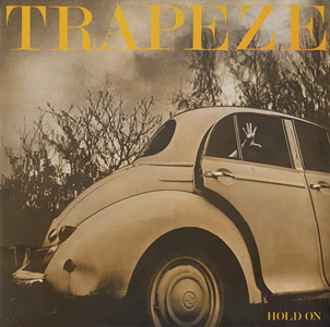 Trapeze - Don't Ask Me How I Know