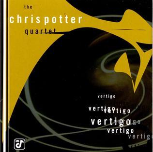 <i>Vertigo</i> (Chris Potter album) 1998 studio album by the Chris Potter Quartet