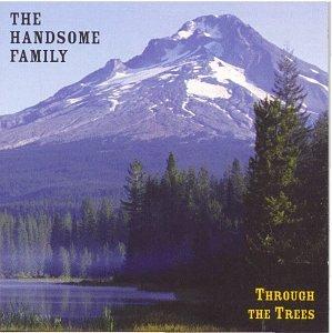 <i>Through the Trees</i> 1998 studio album by The Handsome Family