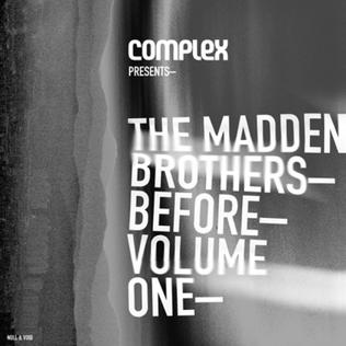 <i>Before — Volume One</i> 2011 mixtape by The Madden Brothers