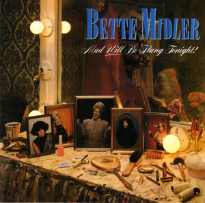 Bette Midler - Mud Will Be Flung Tonight.jpg