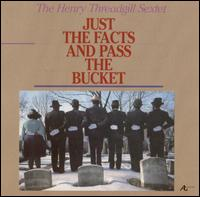 <i>Just the Facts and Pass the Bucket</i> 1983 studio album by Henry Threadgill